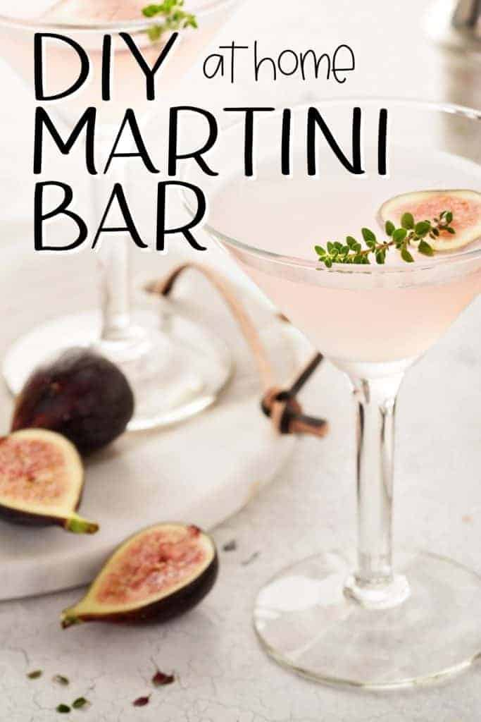 diy martini bar at home in text overlay with pink martini in background with figs and thyme