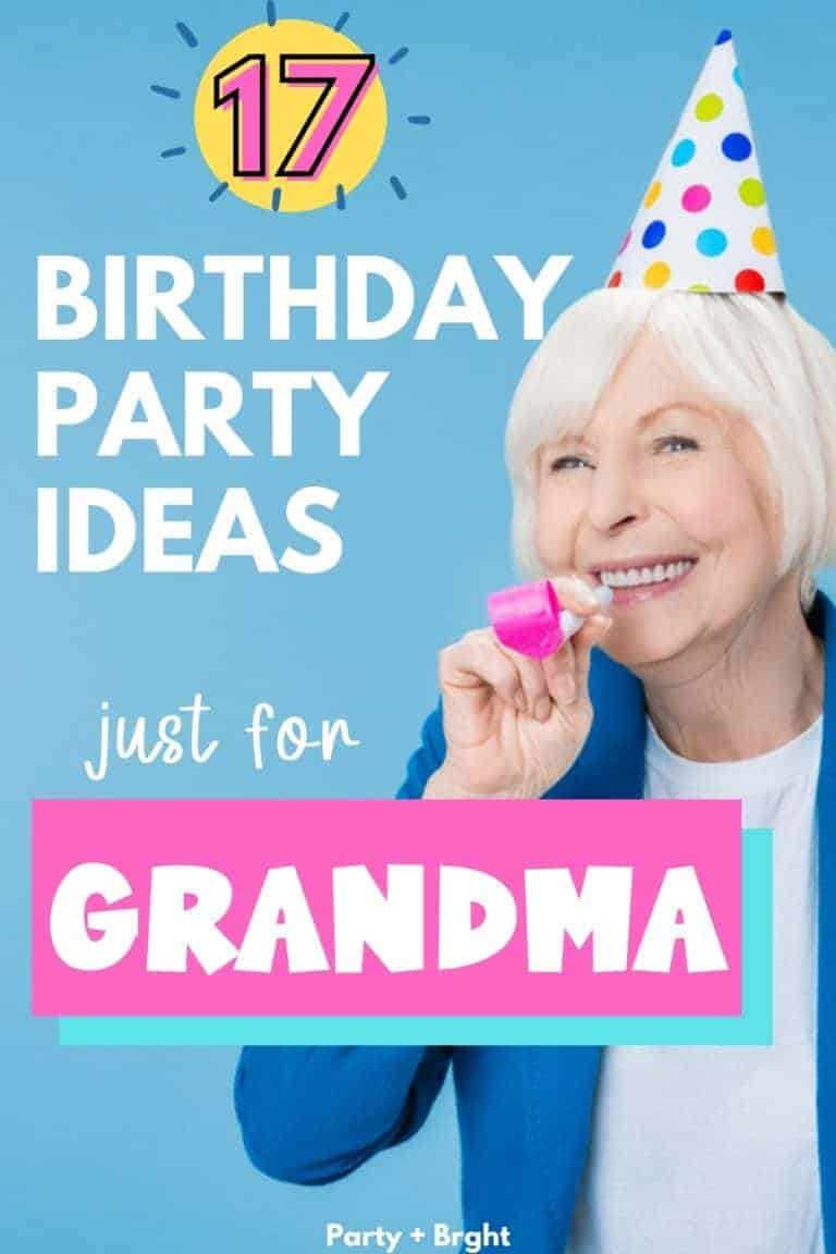 17 Unique Birthday Party Ideas for Grandma
