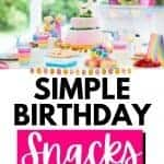 kids birthday party food table with text simple birthday snacks kids will love