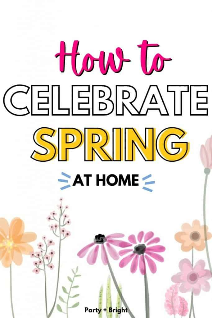 white background with sketched flowers with text how to celebrate spring at home
