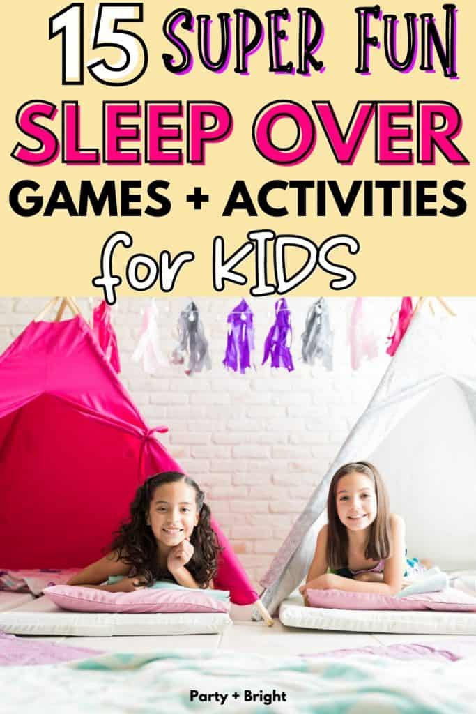 two girls laying on sleeping bags inside play tents with text 15 super fun sleepover games and activities for kids