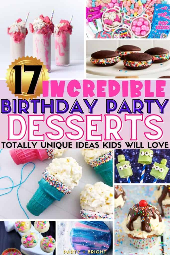 collage of colorful alternative birthday desserts including milkshakes, whoopie pies, popcorn cones, cake pops and birthday charcuterie board, with text reading 17 incredible birthday party desserts kids will love
