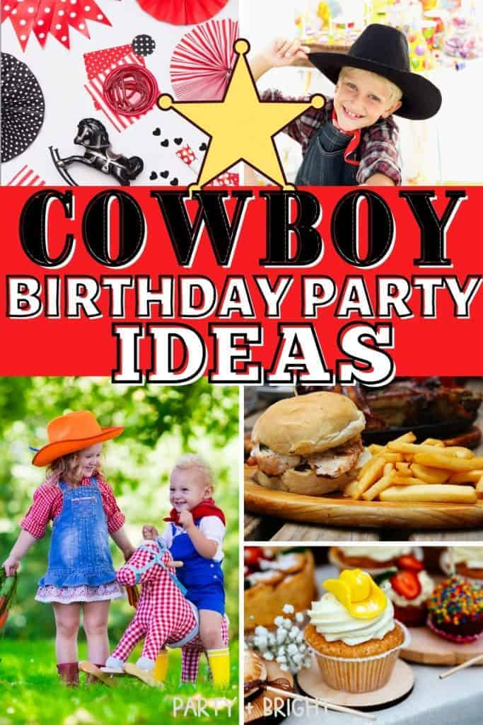 collage of western themed photos with text cowboy birhday party ideas