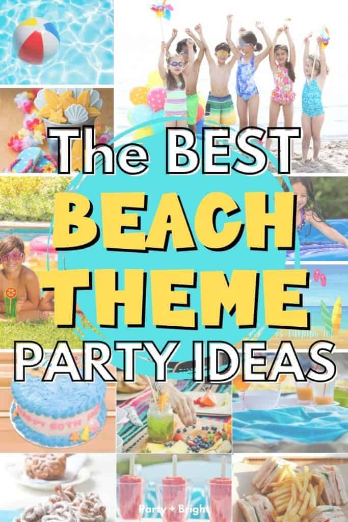 collage of beach birthday party pictures with text the best beach theme party ideas