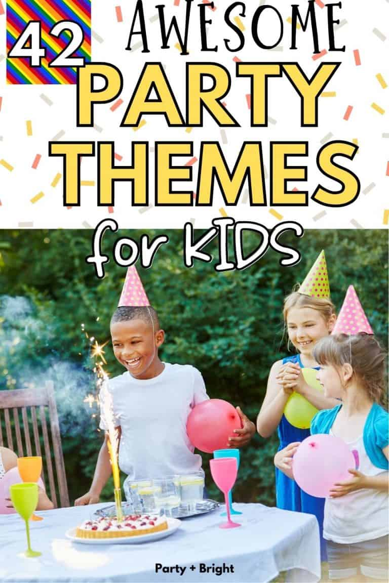 42 Birthday Party Themes for Kids Based on Interests