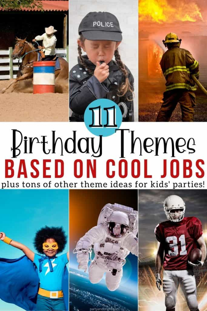 collage of people in careers that would make good birthday party themes such as firefighter, football players, astronaut, police, superhereo, cowboy