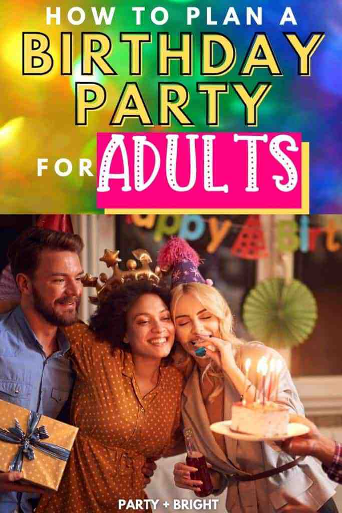 three friends celebrating adult birthday party with text indicating how to plan a birthday party for adults