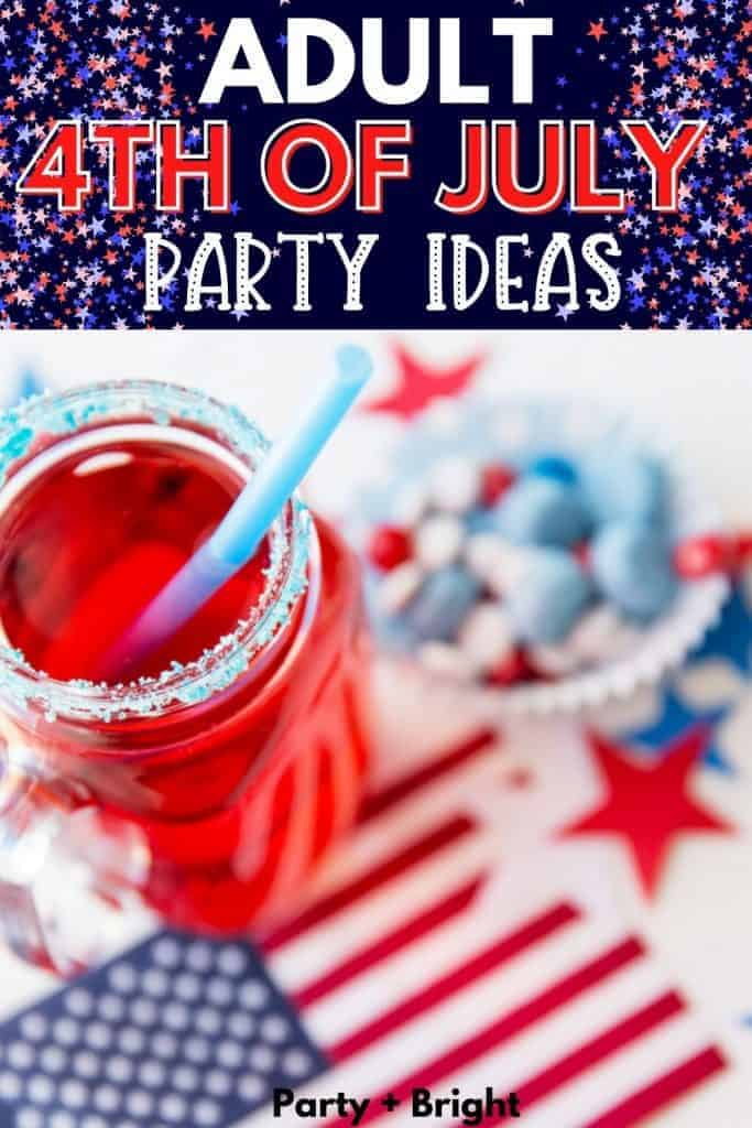patriotic decor with red white and blue food and drink with straw and text adult 4th of july party ideas