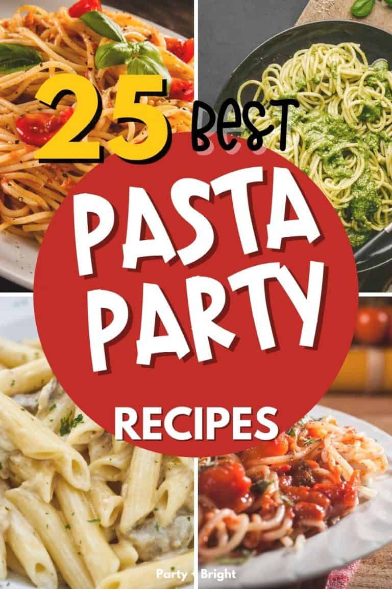 25 Simple Pasta Party Recipes for a Impromptu Dinner Party
